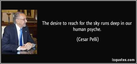 quote-the-desire-to-reach-for-the-sky-runs-deep-in-our-human-psyche-cesar-pelli-294586