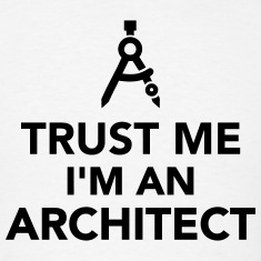 Trust-me-I-m-an-Architect-T-Shirts